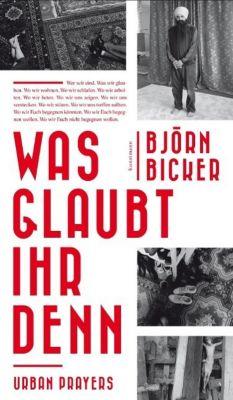 Was glaubt ihr denn - Björn Bicker pdf epub