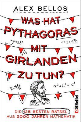 Was hat Pythagoras mit Girlanden zu tun?, Alex Bellos