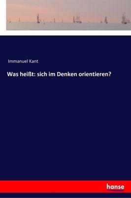 Was heißt: sich im Denken orientieren? - Immanuel Kant pdf epub