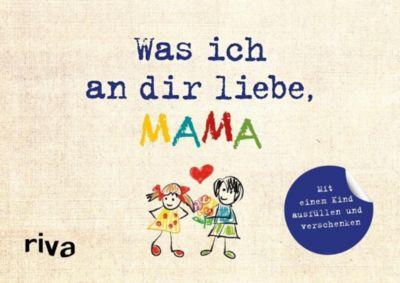 Was ich an dir liebe, Mama - Alexandra Reinwarth pdf epub