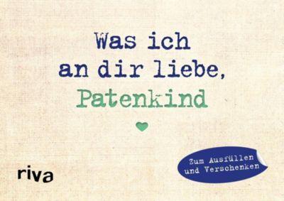 Was ich an dir liebe, Patenkind - Miniversion - Alexandra Reinwarth |