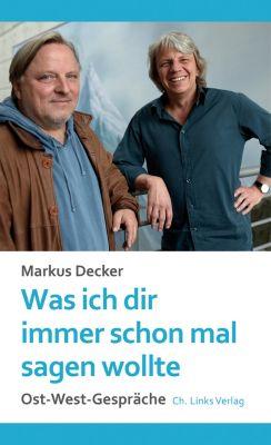Was ich dir immer schon mal sagen wollte, Markus Decker
