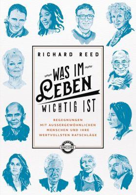 Was im Leben wichtig ist - Richard Reed |