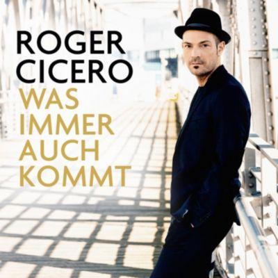 Was immer auch kommt, Roger Cicero
