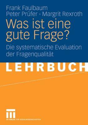 Was ist eine gute Frage?, Peter Prüfer, Frank Faulbaum, Margrit Rexroth