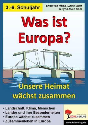 Was ist Europa?, Ulrike Stolz, Erich van Heiss, Lynn S Kohl