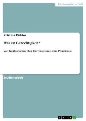Was ist Gerechtigkeit?, Kristina Eichler