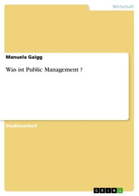 Was ist Public Management ?, Manuela Gaigg