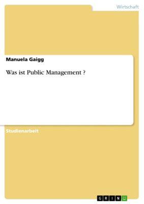 Was ist Public Management ?, Manuela Gaigg