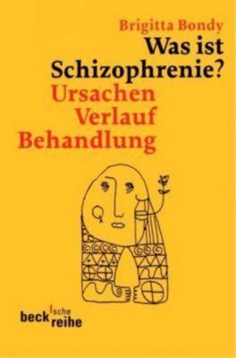 Was ist Schizophrenie?, Brigitta Bondy