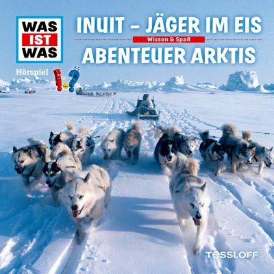 WAS IST WAS Hörspiele: WAS IST WAS Hörspiel: Inuit - Jäger im Eis / Abenteuer Arktis, Dr. Manfred Baur