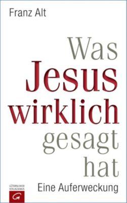 Was Jesus wirklich gesagt hat, Franz Alt