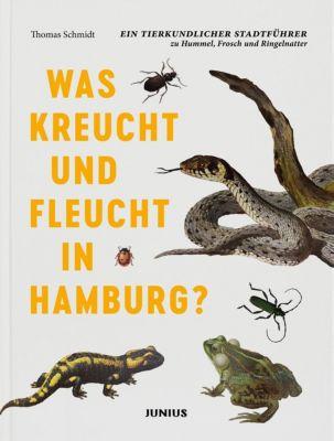 Was kreucht und fleucht in Hamburg? - Thomas Schmidt |