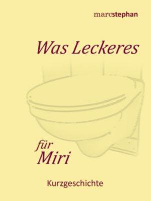 Was Leckeres für Miri, Marc Stephan