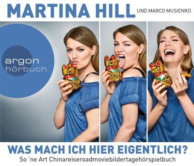 Was mach ich hier eigentlich?, 3 Audio-CDs, Martina Hill, Marco Musienko