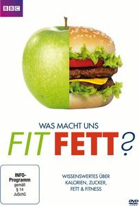 Was macht uns fit? Was macht uns fett?, Michael Mosley