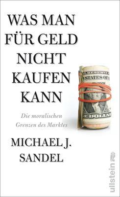 Was man für Geld nicht kaufen kann, Michael J. Sandel