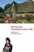 Was man über Friesenhäuser wissen sollte, Georg Quedens