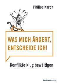 Was mich ärgert, entscheide ich - Karch Philipp pdf epub