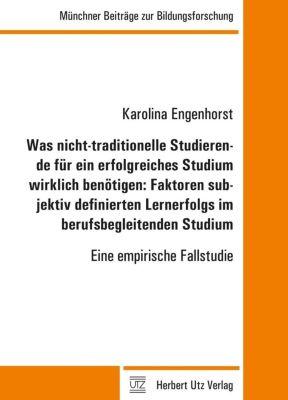 Was nicht-traditionelle Studierende für ein erfolgreiches Studium wirklich benötigen: Faktoren subjektiv definierten Ler - Karolina Engenhorst pdf epub