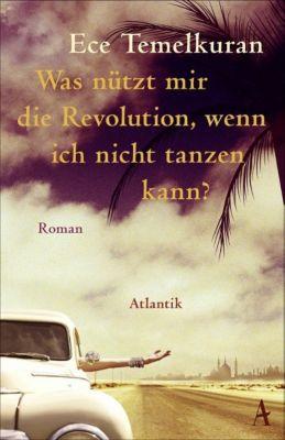 Was nützt mir die Revolution, wenn ich nicht tanzen kann? - Ece Temelkuran  
