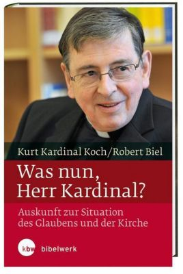 Was nun, Herr Kardinal?, Kurt Koch, Robert Biel