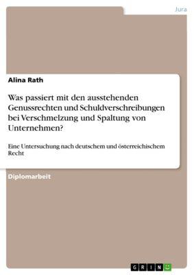 Was passiert mit den ausstehenden Genussrechten und Schuldverschreibungen bei Verschmelzung und Spaltung von Unternehmen?, Alina Rath