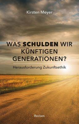 Was schulden wir künftigen Generationen?, Kirsten Meyer
