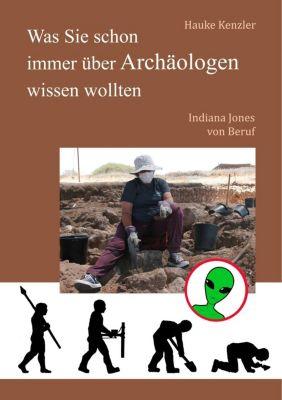 Was Sie schon immer über Archäologen wissen wollten, Hauke Kenzler