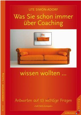 Was Sie schon immer über Coaching wissen wollten . . ., Ute Simon-Adorf
