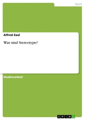 Was sind Stereotype?, Alfred Zaal