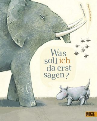 Was soll ich da erst sagen?, Martin Baltscheit, Antje Drescher