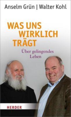 Was uns wirklich trägt, Anselm Grün, Walter Kohl