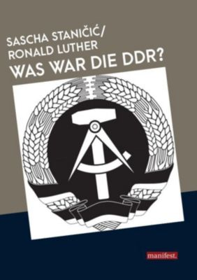 Was war die DDR?, Sascha Stanicic, Ronald Luther