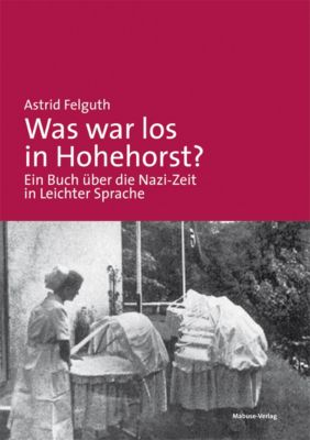 Was war los in Hohehorst?, Astrid Felguth