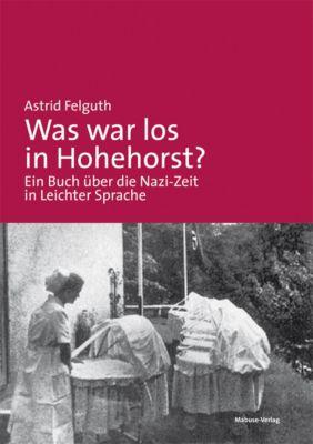 Was war los in Hohehorst?, Astrid Felguth