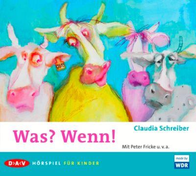 Was? Wenn!, 1 Audio-CD, Claudia Schreiber