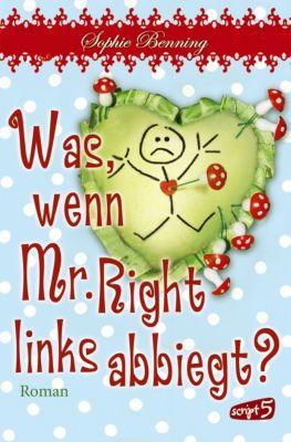 Was, wenn Mr. Right links abbiegt?, Sophie Benning