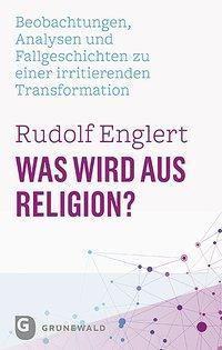 Was wird aus Religion?, Rudolf Englert