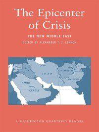 Washington Quarterly Readers: The Epicenter of Crisis, Alexander T.J. Lennon