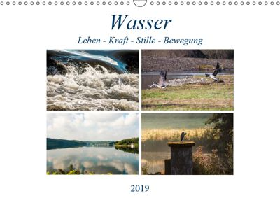 Wasser - Leben-Kraft-Stille-Bewegung (Wandkalender 2019 DIN A3 quer), Christof Möller