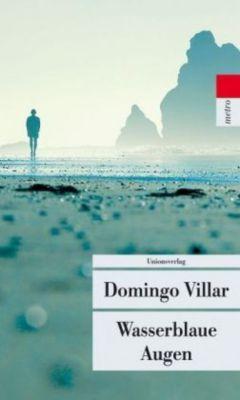 Wasserblaue Augen, Domingo Villar