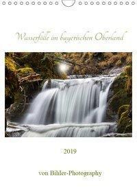 Wasserfälle im bayerischen Oberland (Wandkalender 2019 DIN A4 hoch), Robert Bihler