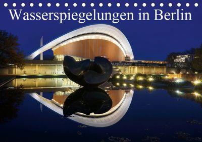 Wasserspiegelungen in Berlin (Tischkalender 2019 DIN A5 quer), AS-Fotography