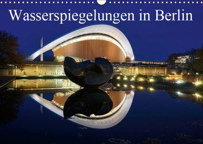 Wasserspiegelungen in Berlin (Wandkalender 2019 DIN A3 quer), AS-Fotography