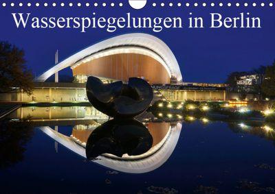 Wasserspiegelungen in Berlin (Wandkalender 2019 DIN A4 quer), AS-Fotography