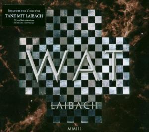 Wat, Laibach