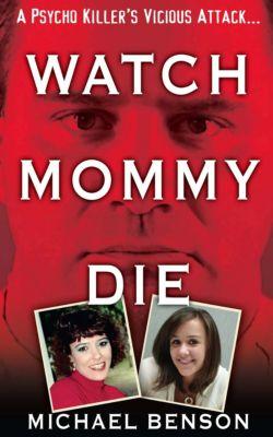 Watch Mommy Die, Michael Benson