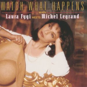 Watch What Happens When Laura Fygi Meets Michel Legrand, Laura Fygi