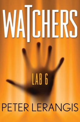 Watchers: Lab 6, Peter Lerangis